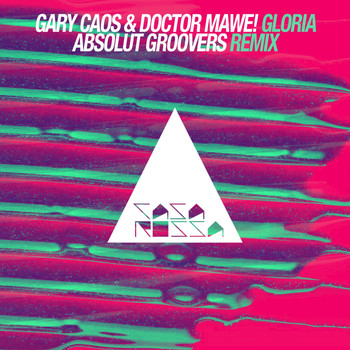 Doctor Mawe!, Gary Caos - Gloria (Absolut Groovers Remix)
