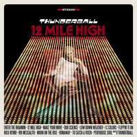 Thunderball - 12 Mile High