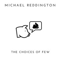 Michael Reddington - The Choices of Few