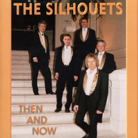 The Silhouets - Then and Now