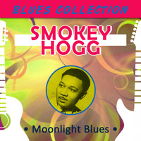 Smokey Hogg - Blues Collection - Moonlight Blues