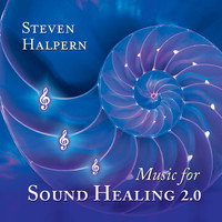 Steven Halpern - Music for Sound Healing 2.0