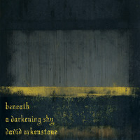 David Arkenstone - Beneath a Darkening Sky
