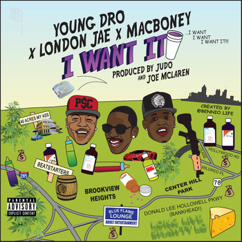 Young Dro - I Want It (feat. Young Dro & London Jae)