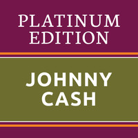 Johnny Cash - Johnny Cash - Platinum Edition (The Greatest Hits Ever!)
