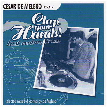 Various Artists - Cesar De Melero Presents: Clap Your Hands! Last Century Classics (Selected Mixed & Edited by De Melero)