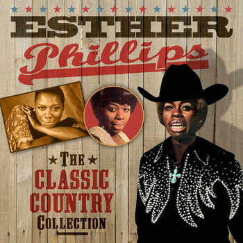 Esther Phillips - The Classic Country Collection