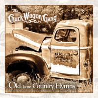 Chuck Wagon Gang - Old Time Country Hymns