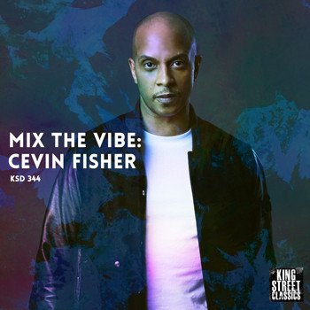 Cevin Fisher - Mix the Vibe: Cevin Fisher