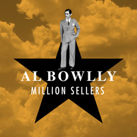 Al Bowlly - Million Sellers