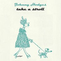 Johnny Hodges - Take A Stroll