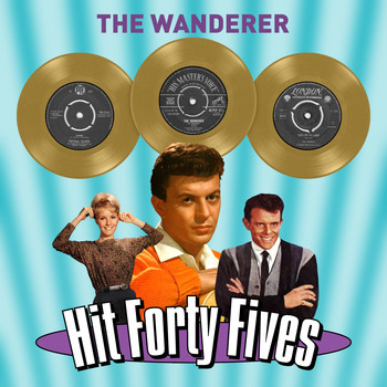 Various Artists - The Wanderer - Hit Forty Fives