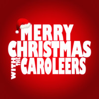 The Caroleers - Merry Christmas with the Caroleers