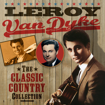 Leroy Van Dyke - The Classic Country Collection