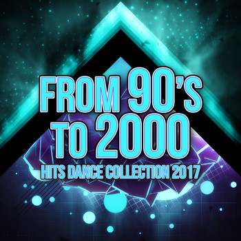 Various Artists - From 90's to 2000 Hits Dance Collection 2017