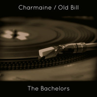 The Bachelors - Charmaine / Old Bill