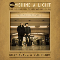 Billy Bragg & Joe Henry - The L&N Don't Stop Here Anymore