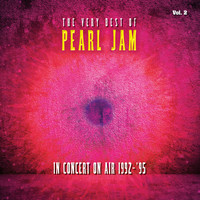 Pearl Jam - The Very Best Of Pearl Jam: In Concert on Air 1992 - 1995, Vol. 2 (Live) (Explicit)