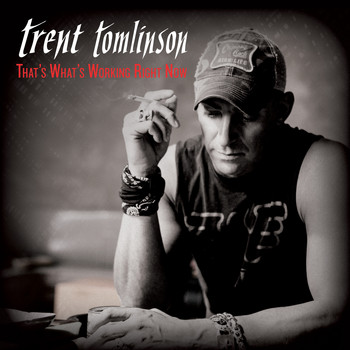 Trent Tomlinson - That's What's Working Right Now