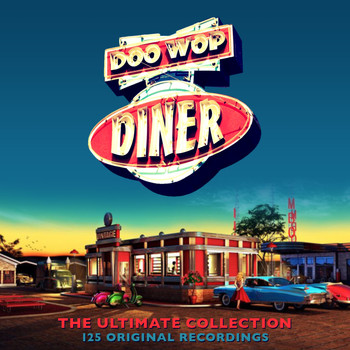 Various Artists - Doo Wop Diner - The Ultimate Collection (125 Original Recordings)