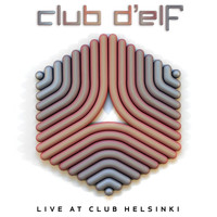 Club d'Elf - Live at Club Helsinki