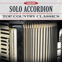 Charlie Giordano - Solo Accordion: Charlie Giordano Performs Top Country Classics