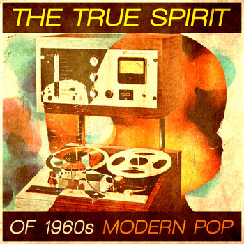 Various Artists - The True Spirit of 1960s Modern Pop
