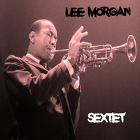 Lee Morgan - Sextet