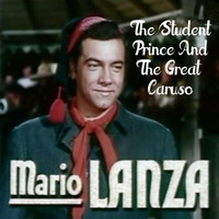 Mario Lanza - The Student Prince & The Great Caruso