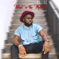Nature - What Is the Matter