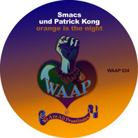 Smacs & Patrick Kong - Orange Is The Night