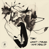 Toky - What I Found My Soul EP