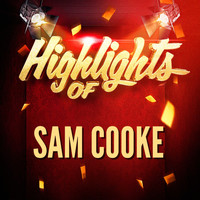Sam Cooke - Highlights of Sam Cooke
