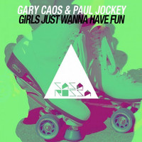 Gary Caos, Paul Jockey - Girls Just Wanna Have Fun