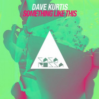 Dave Kurtis - Something Like This