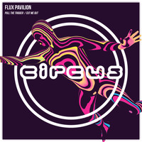Flux Pavilion - Pull the Trigger / Cut Me Out