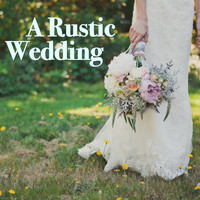 Various Artists - A Rustic Wedding