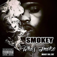 Smokey - Who's Smoke (Explicit)