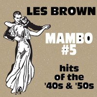 Les Brown - Mambo #5: Hits Of 40s & 50s Les Brown