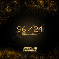 Joachim Garraud - 96/24 (Deluxe Version)