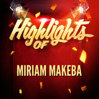 Miriam Makeba - Highlights of Miriam Makeba