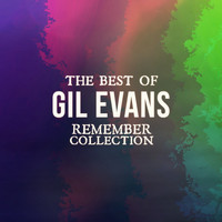 Gil Evans - The Best of Gil Evans (Remember Collection)
