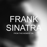 Frank Sinatra - From This Moment On