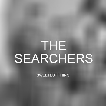 The Searchers - Sweetest Thing