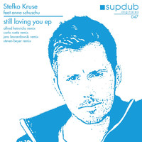 Stefko Kruse - Still Loving You EP