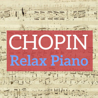 Frédéric Chopin - Chopin Relax Piano