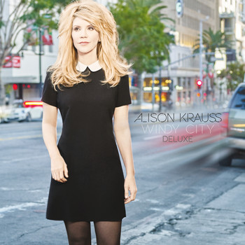 Alison Krauss - Windy City (Deluxe)