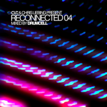Various Artists - CLR & Chris Liebing Present RECONNECTED 04 Mixed By Drumcell