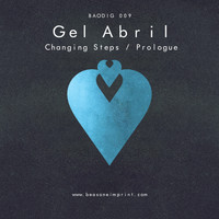 Gel Abril - Changing Steps / Prologue
