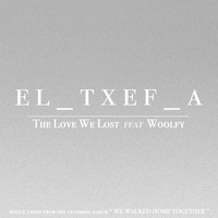 El_Txef_A - The Love We Lost feat. Woolfy